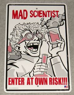 Mad Scientist Enter At Own Risk!-Crosswalks Metal 10 X 15 Science Street Sign Halloween 2014, Halloween Signs, Halloween Party, Science Expirements, Mad Scientist Halloween, Witch Room, Country Signs, Fright Night, Decorative Signs