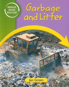 Garbage and Litter (Reduce, Reuse, Recycle) « Build Better Bridges