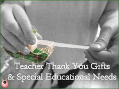 Teacher Thank You Gifts and Special Educational Needs