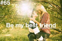 Win my heartt... be my best friend