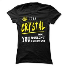 CRYSTAL T shirts, CRYSTAL hoodie - #sweatshirts for men #kids hoodies. BUY NOW => https://www.sunfrog.com/LifeStyle/CRYSTAL-T-shirts-CRYSTAL-hoodie--Ladies.html?60505