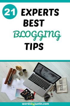 I've rounded up 21 successful bloggers for their best blogging tips.  #blogger #blogtips #blogadvice #bloggingtips #bloggers