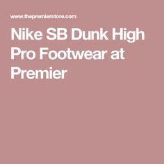 Nike SB Dunk High Pro Footwear at Premier