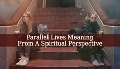 Many spiritual teachers, masters, psychics and mediums intended to understand the true Parallel Lives Meaning. There are numerous theories on its origins