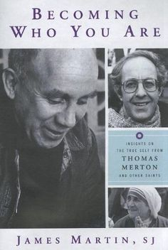 Becoming Who You Are: Insights on the True Self from Thomas Merton and Other Saints:   By meditating on personal examples from the author's life, as well as reflecting on the inspirational life and writings of Thomas Merton, stories from the Gospels, as well as the lives of other holy men and women (among them, Henri Nouwen, Therese of Lisieux and Pope John XXIII) the reader will see how becoming who you are, and becoming the person that God created, is a simple path to happiness, peac...