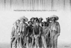 Photographing the Mexican Revolution by John Mraz