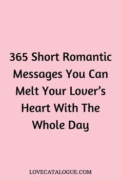 Sharing these cute and short heartfelt love texts with your partner can make their day. Here's a list of 365 short love messages to spark the flame of love. Romantic Texts For Him, Love Texts For Her, Sweet Romantic Messages, Sweet Messages For Boyfriend, Sweet Texts For Him, Love Messages For Husband, Romantic Msg For Husband, Message To Husband, Cute Messages For Him