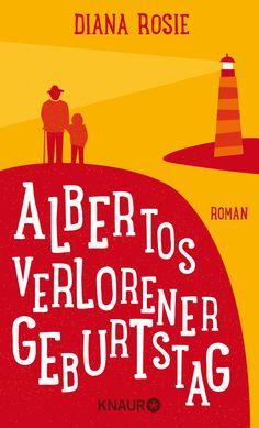 """Diana Rosie: Albertos verlorener Geburtstag (@droemerknaur) """"Großvater und Enkel auf der Suche nach dem Verlorenem und Vergessenem"""" #lesen #Literatur #Geschichten"""