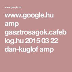www.google.hu amp gasztrosagok.cafeblog.hu 2015 03 22 dan-kuglof amp