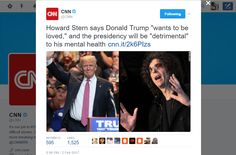 """CNN Verified account @CNN   Howard Stern says Donald Trump """"wants to be loved,"""" and the presidency will be """"detrimental"""" to his mental health"""