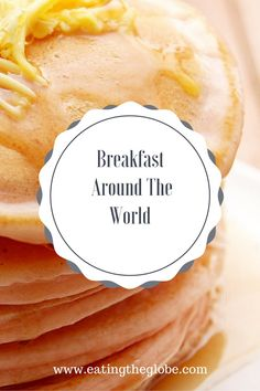 This Is What Breakfast Around The World Looks Like - Eating The Globe-Food and Travel Breakfast Dishes, Breakfast Recipes, Breakfast Time, Brunch Recipes, Breakfast Around The World, Corn Cakes, Good Food, Yummy Food, World Recipes