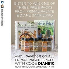 GIVEAWAY / SALE  #Repost @dianesanfilippo  HUGE PRIMAL PALATE GIVEAWAY!!! 3 WINNERS will each get:  The FULL line of Primal Palate Spices: (3-pack of Signature Blends 4-pack of 'Healing' Spices - $49.95 retail value)  Make It Paleo ($34.95 retail)  Make It Paleo II ($34.95 retail)  Each Prize Pack Value: $119.85! Contest open to US and Canada  Entries are being taken through Monday at 9am Eastern time. Winners will be selected at random and must be 18 years or older.  AND A SALE! Now through…