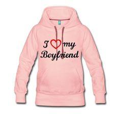 I love my Boyfriend. Amigo, hombre, marido Sudadera - Sudadera con capucha premium para mujer