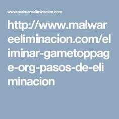 http://www.malwareeliminacion.com/eliminar-gametoppage-org-pasos-de-eliminacion