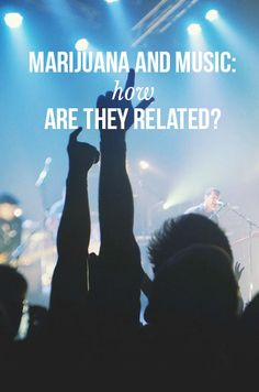 Marijuana and music: how are they related? | massroots.com