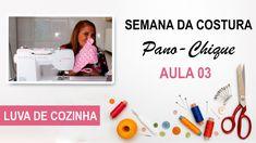LUVA DE COZINHA - Semana da Costura Pano-Chique - Aula 03