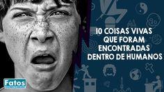 10 coisas Vivas que foram encontradas dentro de Humanos - FATOS DESCONHE...