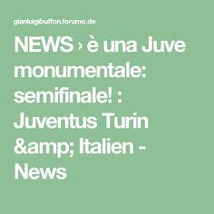 NEWS  › è una Juve monumentale: semifinale! : Juventus Turin & Italien - News