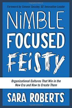 Nimble, Focused, Feisty: Organizational Cultures That Win... https://www.amazon.com/dp/1942952139/ref=cm_sw_r_pi_dp_x_h4XAybJAY8Z5G