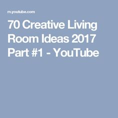 70 Creative Living Room Ideas 2017 Part #1 - YouTube