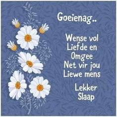 Good Morning Wishes, Day Wishes, Good Morning Images, Good Night Gif, Good Night Quotes, Afrikaanse Quotes, Goeie Nag, Christian Messages, Special Quotes