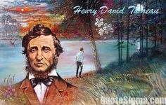 51 Best Quotes by Henry David Thoreau