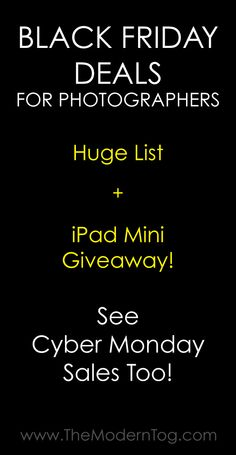 HUGE list of Black Friday & Cyber Monday Deals for Photographers PLUS a free iPad mini Giveaway! Check it out!