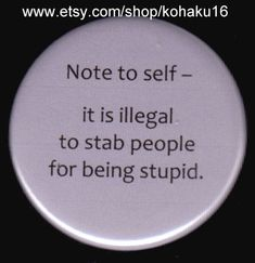 Note To Self Button by kohaku16 on Etsy, $3.00