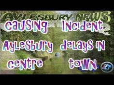 Aylesbury News, Incident causing delays in Aylesbury town centre.