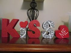 Kiss Me - wooden letters and heart, paint, modge podge, and glitter