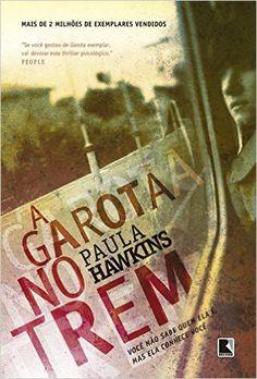 A Garota no Trem: Paula Hawkins, Simone Campos: Amazon.com.br: Livros