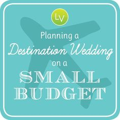 {Money Monday} Planning a Destination Wedding on a Budget and money saving advice