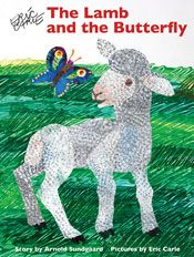 The Lamb and the Butterfly by Arnold Sundgaard. Illustrated by Eric Carle. Good book to use when you are trying to show the differences between each other 1.15