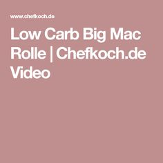 Low Carb Big Mac Rolle | Chefkoch.de Video