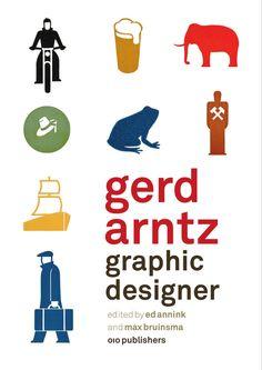 Ed Annink & Max Bruinsma, eds. | Gerd Arntz: Graphic Designer (2010)
