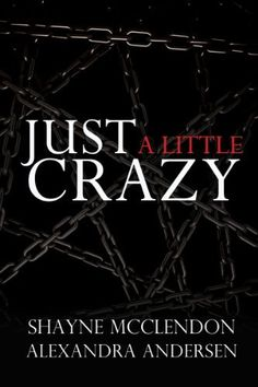 Just a Little Crazy by Alexandra Andersen, http://www.amazon.com/dp/B00EB3FDHM/ref=cm_sw_r_pi_dp_.WN.rb0KN673P