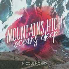 Nicole Norris - Montain High Oceans Deep