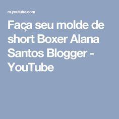 Faça seu molde de short Boxer Alana Santos Blogger - YouTube