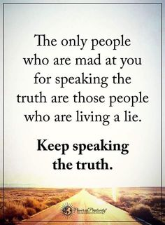 Resultado de imagen de the only people mad at you for speaking the truth are those living a lie S Quote, True Quotes, Bible Quotes, Saying Of The Day, Quick Quotes, You Mad, Speak The Truth, Learn To Love, Names Of Jesus