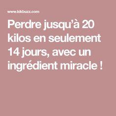 Perdre jusqu'à 20 kilos en seulement 14 jours, avec un ingrédient miracle !