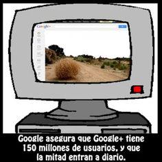 Según los datos aportandos por Google, Google , su red social, ya tiene 150 millones de usuarios, y la mitad entran a diario. Aunque la sensación que los usuarios tienen es bien distinta...