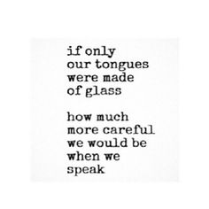 Be careful with what you say