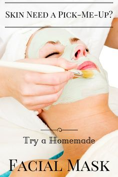 Treat Your Skin With a Homemade Facial Mask!