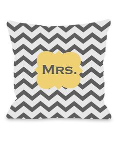 Take a look at this Gray 'Mrs.' Zigzag Throw Pillow by OneBellaCasa on #zulily today!