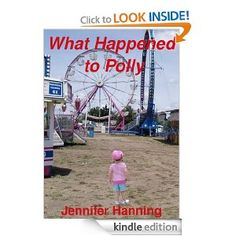 Free Kindle Book - What Happened to Polly by Jennifer Hanning (Nov 8) http://freedigitalreads.com/2012/11/08/what-happened-to-polly-by-jennifer-hanning-free-today-november-8/