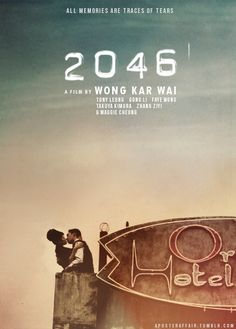 2046 (2004)  Director: Wong Kar-Wai  Tony Leung Chiu-Wai,Gong Li,Faye Wong,Takuya Kimura,Zhang Ziyi,Carina Lau,Chang Chen,Bird Thongchai McIntyre,Dong Jie,Maggie Cheung