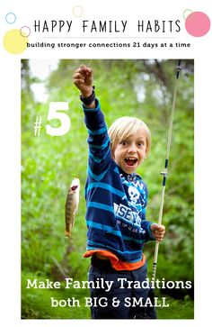 Happy family habits #5: Make family traditions both big and small - part of a great series tackling ways to be a happier family 21 days at a time.