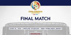 7 minutes ago ANNOUNCEMENT! Final of Copa America Centenario will be played on June 26, 2016 at @MLStadium in New Jersey #Copa100