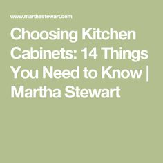 Choosing Kitchen Cabinets: 14 Things You Need to Know | Martha Stewart