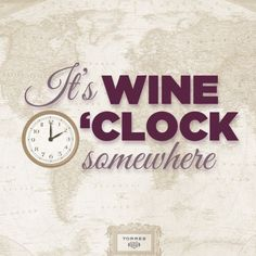 It's #wine o'clock somewhere...#FridayWineQuotes